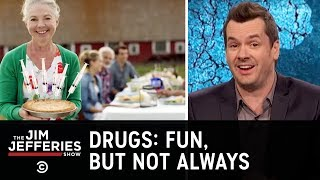 Download Drugs: Fun, But Not Always - The Jim Jefferies Show Video