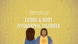 Download Eating and Body Dysmorphic Disorders: Crash Course Psychology #33 Video