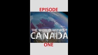 Download The World Without Canada (Science and Technology) Season 1, Episode 1 Video