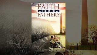 Download Faith of Our Fathers Video