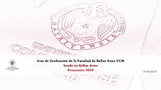 Download Acto de Graduación del Grado de Bellas Artes Promoción 2019 de la Facultad de BellasArtes UCM. Video
