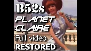 Download B52s Planet Claire FULL HQ Restored best version!! Video