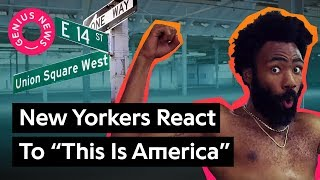 "Download What New Yorkers Think Childish Gambino's ""This Is America"" Means 