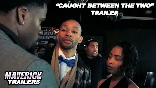 Download New Movie Trailer - ″Caught Between The Two″ - Coming Soon! Video