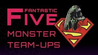 Download 5 Best Monster Team-Ups - Fantastic Five Video