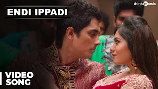Download Official: Endi Ippadi Video Song | Enakkul Oruvan | Siddharth | Deepa Sannidhi | Santhosh Narayanan Video