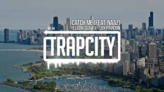 Download Yellow Claw & Flux Pavilion - Catch Me (feat. Naaz) Video