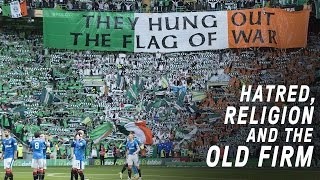 Download Celtic vs Rangers | Hatred, Religion and The Old Firm Video