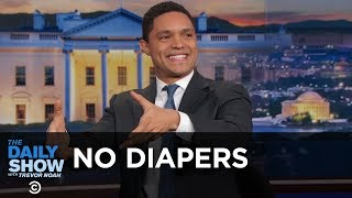 Download Trevor Doesn't Do Diapers - Between the Scenes | The Daily Show Video