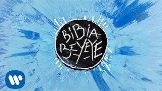 Download Ed Sheeran - Bibia Be Ye Ye Video