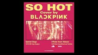 Download BLACKPINK - SO HOT (THEBLACKLABEL Remix) Official Track Video