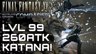Download FFXV: COMRADES! Level 99 Katana! Best Katana Guide! Final Fantasy XV Video