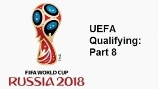Download 2018 FIFA World Cup: European Qualifying - Part 8 Video