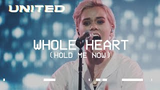 Download Whole Heart (Hold Me Now) [Live] - Hillsong UNITED Video