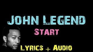 Download John Legend - Start [ Lyrics ] Video