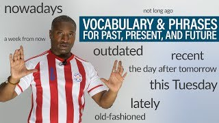 Download TIME Vocabulary & Phrases in English: recently, outdated, of late, nowadays... Video