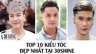 Download Top 10 Kiểu Tóc Đẹp Nhất Tại 30Shine | Tặng Code Giảm Giá Shine Combo | 30Shine TV Video