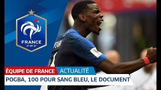 Download Equipe de France : Paul Pogba - 100 pour sang bleu - le document I FFF 2018 Video