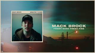 Download Mack Brock - Fresh Wind Fresh Fire (Audio Only) Video