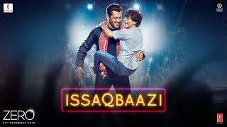 Download Zero: ISSAQBAAZI Video Song | Shah Rukh Khan, Salman Khan, Anushka Sharma, Katrina Kaif | T-Series Video