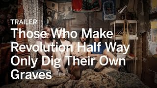 Download THOSE WHO MAKE REVOLUTION HALFWAY ONLY DIG THEIR OWN GRAVES Trailer | Canada's Top Ten Video
