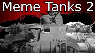 Download Meme Tanks 2: Electric Boogaloo Video