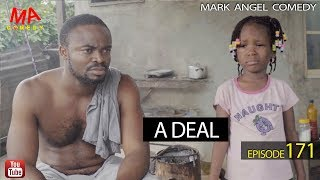 Download A DEAL (Mark Angel Comedy) (Episode 171) Video