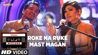 Download Roke Na Ruke/Mast Magan | T-Series Mixtape |Tulsi Kumar & Dev Negi | Bhushan Kumar Ahmed K Abhijit V Video