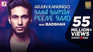 Download Baaki Baatein Peene Baad - Arjun Kanungo feat. Badshah   Nikke Nikke Shots   Party Song of The Year Video