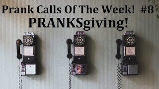 Download Prank Calls of the Week! #8 PRANKsgiving Video