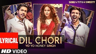 Download Yo Yo Honey Singh: DIL CHORI (Lyrical) | Simar Kaur, Ishers | Hans Raj Hans | Sonu Ke Titu Ki Sweety Video