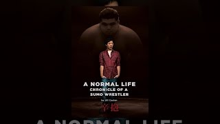 Download A Normal Life. Chronicle of a Sumo Wrestler Video