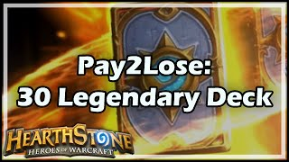 Download [Hearthstone] Pay2Lose: The 30 Legendary Deck Video