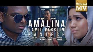 Download Santesh - Amalina / அமாலினா (Versi Tamil) Video
