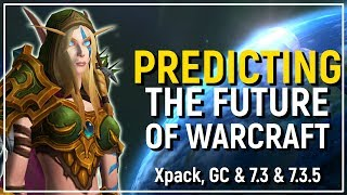 Download Release Dates?! Predicting The Next Year Of Warcraft | GC, 7.3, 7.3.5 & 8.0 Beyond Video