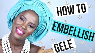 Download HOW TO EMBELLISH GELE Video