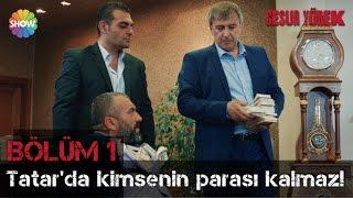 Download Cesur Yürek 1.Bölüm | ″Tatar'da kimsenin parası kalmaz!″ Video