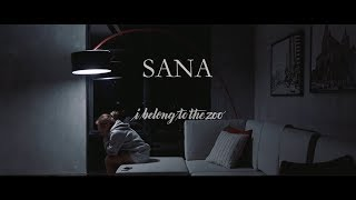 Download I Belong to the Zoo - Sana Video