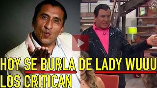 Download DESTROZAN CRÍTICAS A HOY POR BURLARSE DE LADY WUUU CON DESCARADA PARODIA Video
