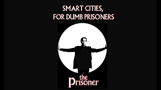 Download What THE PRISONER Tells About SMART CITIES Video