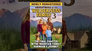 Download Wilderness Family Part 3 Video