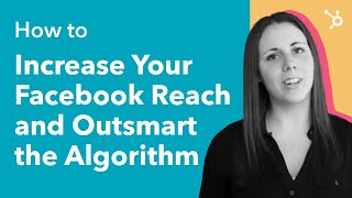 Download How to Increase Your Facebook Reach and Outsmart the Algorithm Video