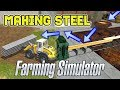 Download MAKING STEEL - This Is Really Worth Trying Out!   Farming Simulator 2017 Video