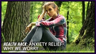 Download Anxiety Relief | Why do we Worry? Health Hacks- Thomas DeLauer Video