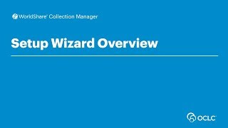 Download WorldShare Collection Manager - Setup Wizard Overview Video