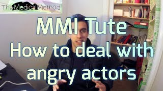 Download Multiple Mini Interview (MMI) Part 6: Dealing with Angry Actors Video