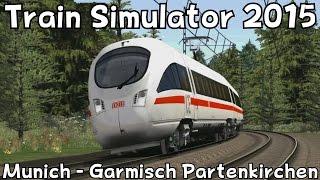 Download Train Simulator 2015: Munich - Garmisch Partenkirchen with DB BR 411 ICE-T Video