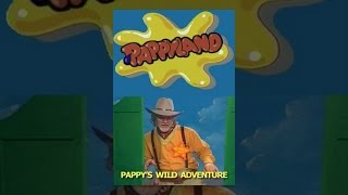 Download Pappyland - Pappy's Wild Wild West Adventure Video