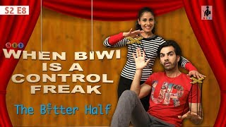 Download SIT | The Better Half | WHEN BIWI IS A CONTROL FREAK | S2 E8 | Chhavi Mittal | Karan V Grover Video