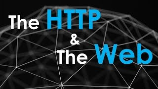 Download The Http and the Web | Http Explained | Request-Response Cycle Video